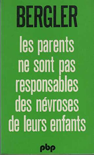 Les parents ne sont pas responsables des névroses de leurs enfants