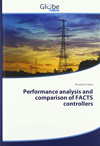 Performance analysis and comparison of FACTS controllers par Anulekha Saha