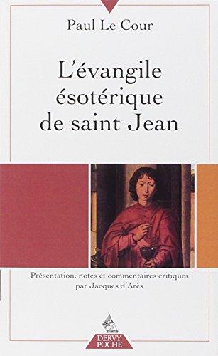 L'évangile ésotérique de saint Jean par Paul Le Cour