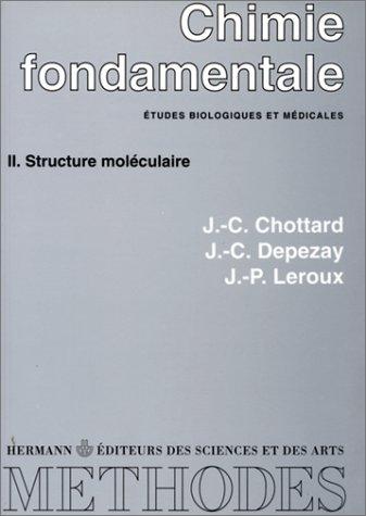 Chimie fondamentale, études biologiques et médicales, tome 2 : Structure moléculaire par Jean-Claude Chottard, Jean-Claude Depezay, Jean-Paul Leroux