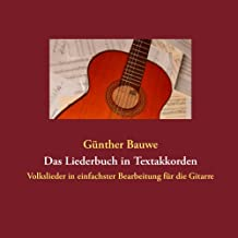 Das Liederbuch in Textakkorden: Volkslieder zum Singen und Musizieren in einfachster Bearbeitung für die Gitarre