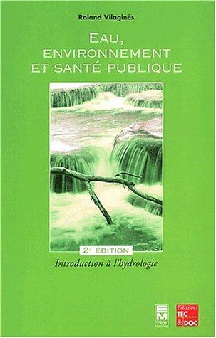 Eau, environnement et sant publique : Introduction  l'hydrologie