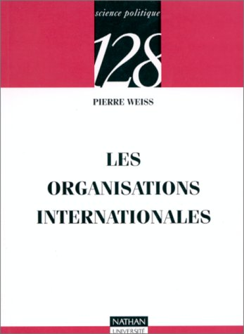 Les organisations internationales par Pierre Weiss