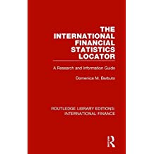 The International Financial Statistics Locator: A Research and Information Guide (Routledge Library Editions: International Finance)