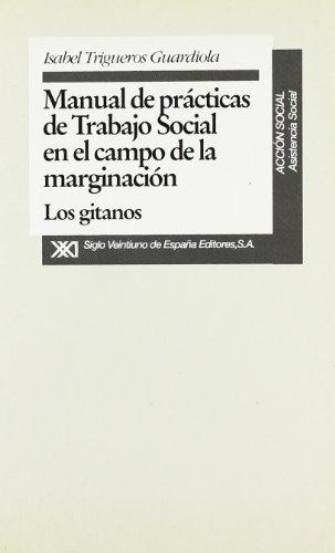 Descargar Libro Manual de prácticas de trabajo social en el campo de la marginación: Los gitanos (Acción social) de Isabel Trigueros