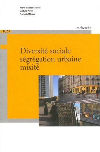 Diversité sociale, ségrégation urbaine, mixité