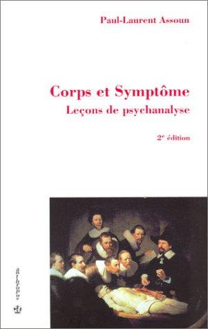 Corps et Symptôme : Leçons de psychanalyse par Paul-Laurent Assoun