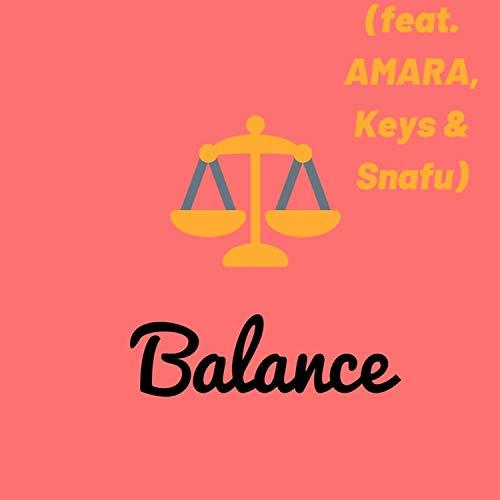 Balance (feat. Amara, Keys & Snafu) [Explicit]