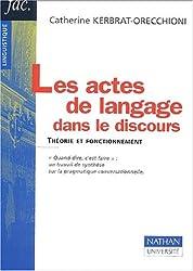 Les actes de langage dans le discours.Théorie et fonctionnement