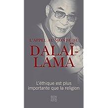 L'appel au monde du Dalaï-Lama: L'éthique est plus importante que la religion (French Edition)