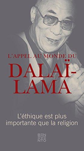 L'appel au monde du Dalaï-Lama: L'éthique est plus importante que la religion