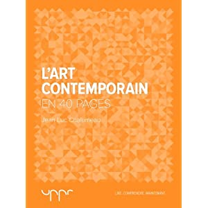 L'art contemporain – En 40 pages