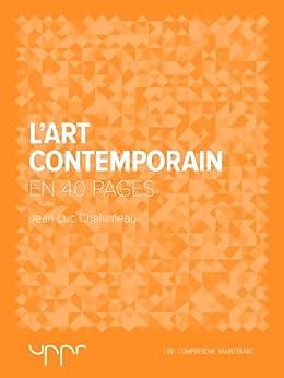 L'art contemporain - En 40 pages par [Chalumeau, Jean-Luc]