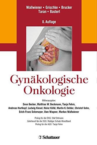 Gynäkologische Onkologie: Diagnostik, Therapie und Nachsorge - auf Basis der AGO-Leitlinien