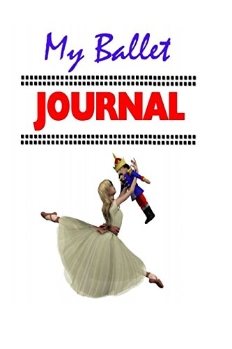 My Ballet Journal (Nutcracker ballet dance journal)