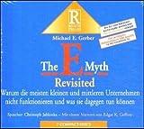 The E-Myth Revisited: Warum die meisten kleinen Unternehmen nicht funktionieren und was sie dagegen tun können - Michael Gerber