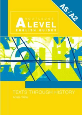 Texts Through History (Routledge A Level English Guides)