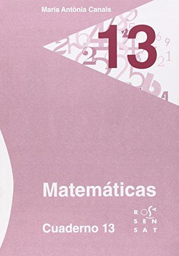 Matemáticas. Cuaderno 13 (Los cuadernos de Maria Antònia Canals) - 9788492748945 por Maria Antònia Canals