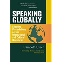 Speaking Globally: Effective Presentations Across International and Cultural Boundaries