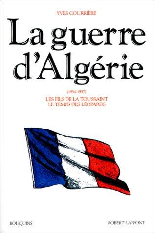 La Guerre d'Algérie, 1954-1957, tome 1 : Les Fils de la Toussaint ; Le Temps des Léopards