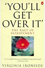 'You'll Get Over It': The Rage of Bereavement Paperback