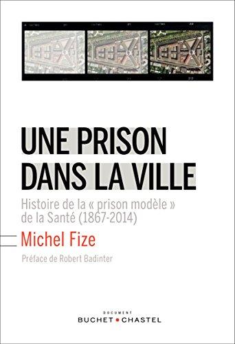 Une prison dans la ville par Michel Fize