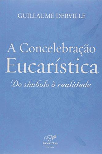 A Concelebração Eucarística. Do Símbolo à Realidade
