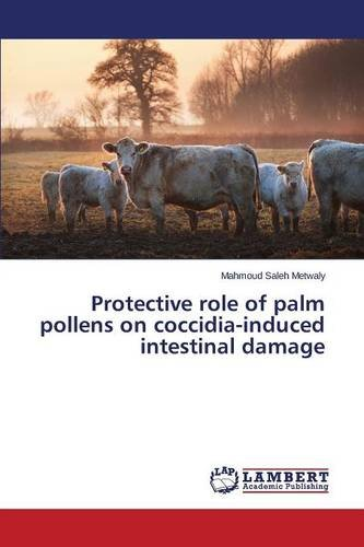 Protective role of palm pollens on coccidia-induced intestinal damage por Metwaly Mahmoud Saleh