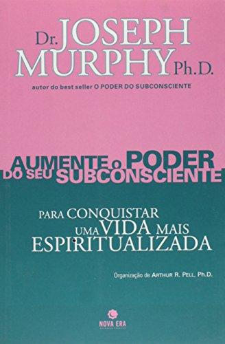 Aumente O Poder Do Seu Subconsciente Para Conquistar Uma Vida Mais Espiritualizada - Volume 6 (Em Portuguese do Brasil)