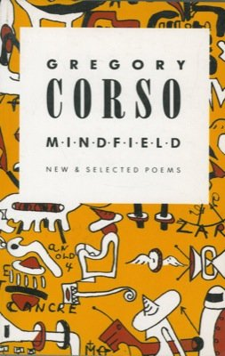 Mindfield. With foreword by William S. Burroughs & Allen Ginsberg and drawings by the author.