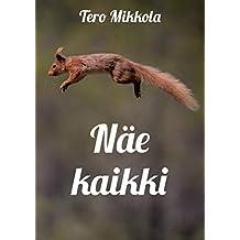 Näe kaikki (Finnish Edition)
