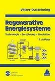 Regenerative Energiesysteme: Technolgie - Berechnung - Simulation