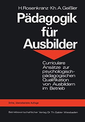 Pädagogik für Ausbilder: Curriculare Ansätze zur psychologisch-pädagogischen Qualifikation von Ausbildern im Betrieb