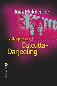 L'attaque du Calcutta-Darjeeling par Mukherjee
