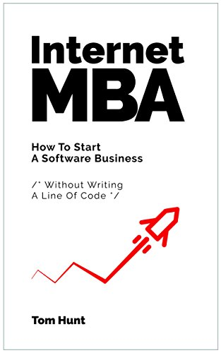 internet-mba-how-to-start-a-software-business-without-writing-a-line-of-code-english-edition