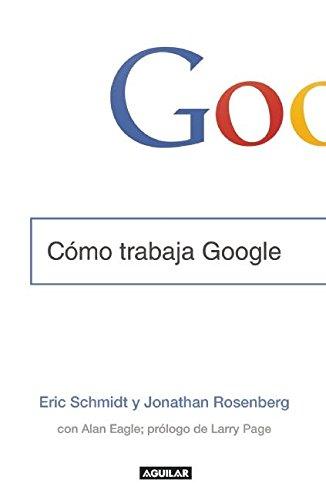 Descargar Libro Como Trabaja Google de Eric Schmidt