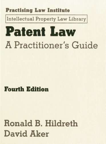 Patent Law (Practising Law Institute Intellectual Property Law Library) by Ronald Hildreth (2013-01-16)
