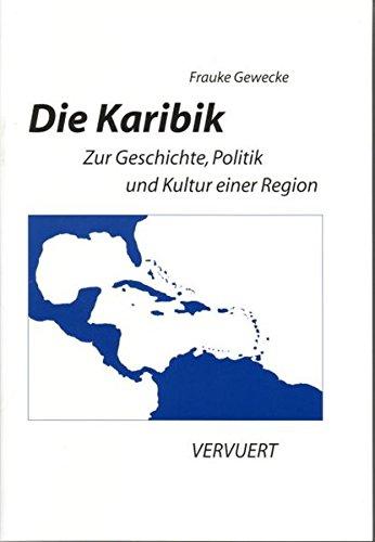Die Karibik: Zur Geschichte, Politik und Kultur einer Region