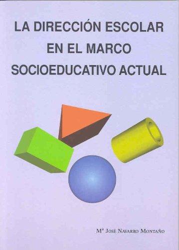 La dirección escolar en el marco socioeducativo actual