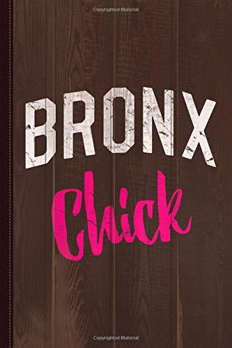 Bronx Chick Journal Notebook: Blank Lined Ruled For Writing 6x9 120 Pages