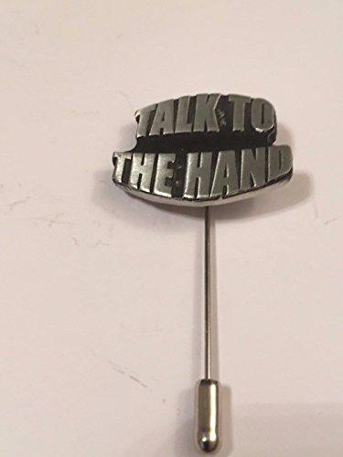 Talk To The Hand English Pewter auf einem Krawattennadel Stick hat Schal Halsband geschrieben von uns Geschenke für alle 2016von Derbyshire UK -