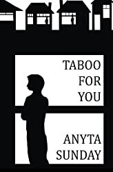 Taboo For You (Friends to Lovers) (Volume 1) by Anyta Sunday (2013-07-18)