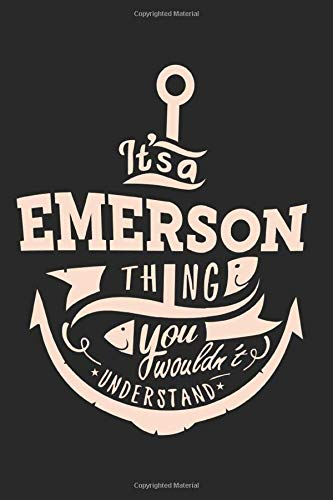 It\'s a Emerson Thing You Wouldn\'t Understand, Personalized Girl Name Notebook a cute: Lined Notebook / Journal Gift, Emerson journal, 120 Pages, 6 x 9 ... Funny, Gift, Journal, College Ruled, Emer