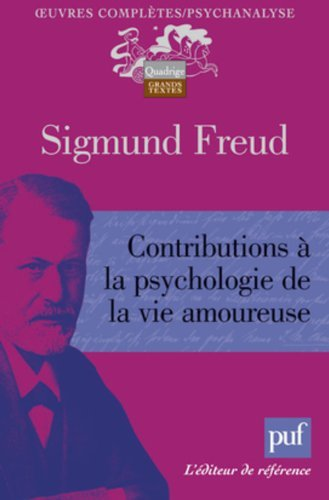 Contribution ? la psychologie de la vie amoureuse by Sigmund Freud
