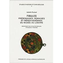 Fibules préromaines, romaines et mérovingiennes du musée du Louvre (2e tirage)