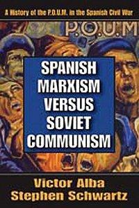 Spanish Marxism by Victor Alba (1988-01-30)