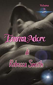 Emma Adore: Volume II (Adore Series Vol. 2) di [Smith, Rebecca]