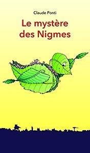 vignette de 'Le mystère des Nigmes (Claude Ponti)'