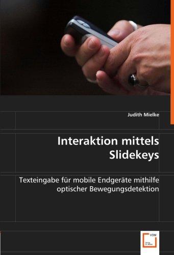 Interaktion mittels Slidekeys: Texteingabe für mobile Endgeräte mithilfe optischer Bewegungsdetektion