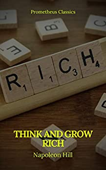Think And Grow Rich (Prometheus Classics) (English Edition) di [Hill, Napoleon, Classics, Prometheus]